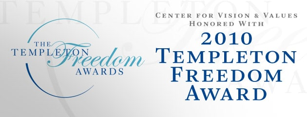 , Center for Vision & Values Honored With 2010 Templeton Freedom Award