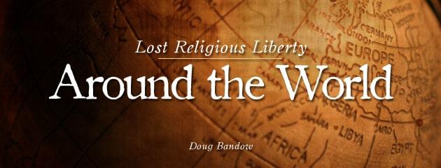 , Lost Religious Liberty Around the World