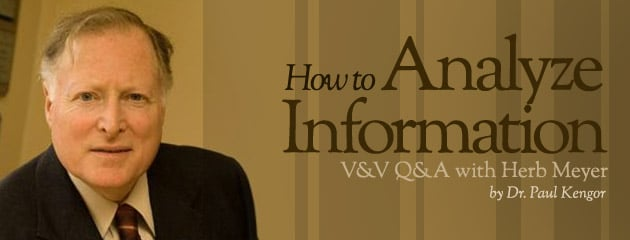 , V&V Q&A with Herb Meyer: How to Analyze Information