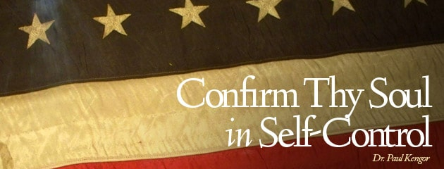 , This Fourth of July: Confirm Thy Soul in Self-Control