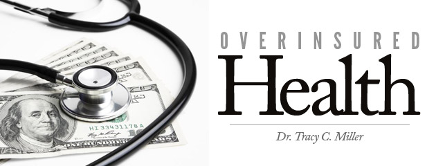 , Our Health is Overinsured!