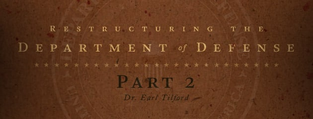 , The Need to Restructure the DoD: Part II