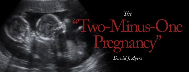 """, Abortion's Slippery Slope: The """"Two-Minus-One Pregnancy"""""""