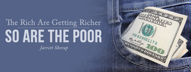 , The Rich Are Getting Richer; So Are the Poor