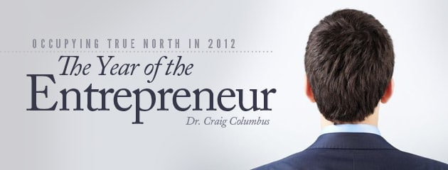 , Occupying True North in 2012: The Year of the Entrepreneur