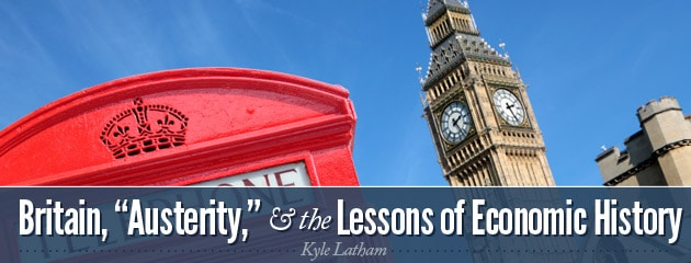 """, Britain, """"Austerity,"""" and the Lessons of Economic History"""