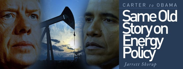 , Carter to Obama: Same Old Story on Energy Policy