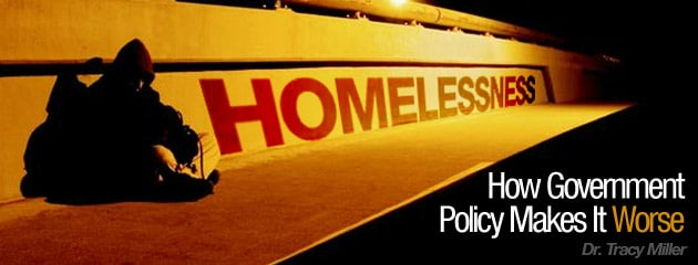 , Homelessness: How Government Policy Makes It Worse