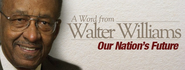 , A Word From Walter Williams: Our Nation's Future