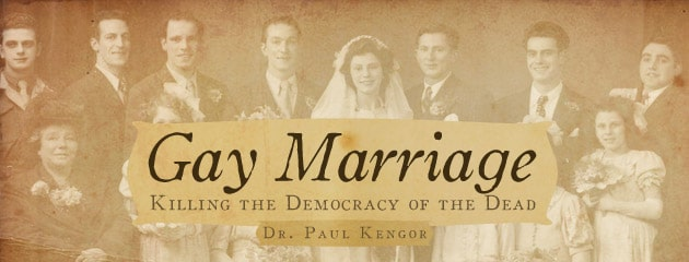 , Gay Marriage: Killing the Democracy of the Dead