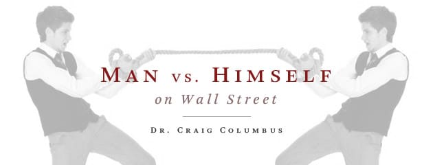, Man vs. Himself on Wall Street