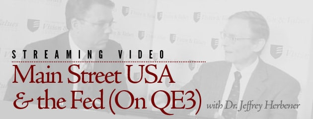 , STREAMING VIDEO — Main Street USA and the Fed (On QE3)