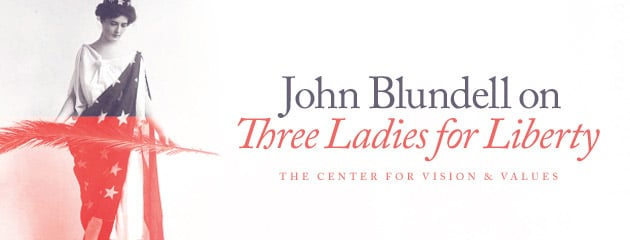 , STREAMING VIDEO — 2012 – Three Ladies for Liberty