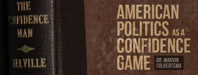 , American Politics as a Confidence Game