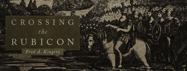 , Crossing the Rubicon