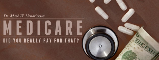 , Medicare: Did You Really Pay For That?