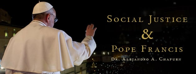 , Social Justice and Pope Francis: Choosing Freedom Over Serfdom
