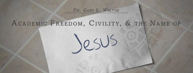, Academic Freedom, Civility, and the Name of Jesus