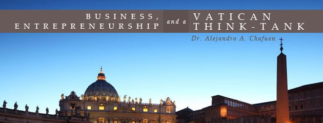, Business, Entrepreneurship and a Vatican Think-Tank