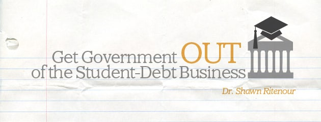 , Get Government Out of the Student-Debt Business