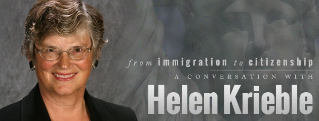, From immigration to citizenship: A conversation with Helen Krieble