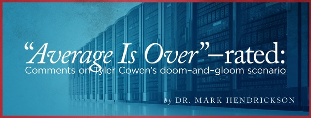 ", ""Average Is Over""-rated: Comments on Tyler Cowen's doom-and-gloom scenario"