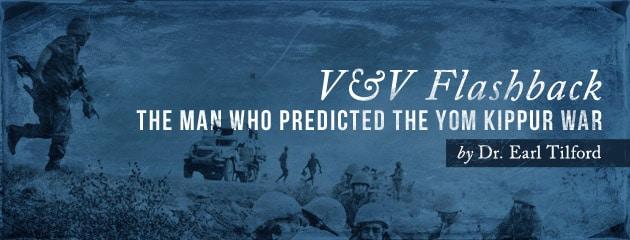 , V&V FLASHBACK: The man who predicted the Yom Kippur War