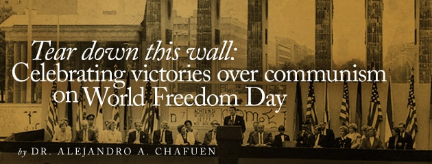 , Tear down this wall: Celebrating victories over communism on World Freedom Day