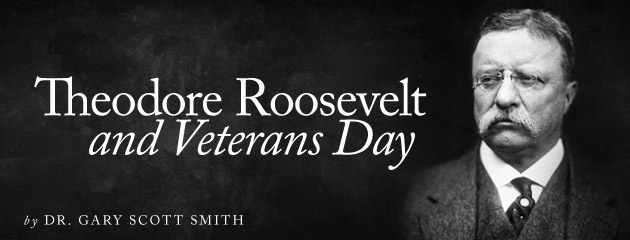 , President Theodore Roosevelt and Veterans Day