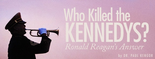 , Who Killed the Kennedys? Ronald Reagan's Answer