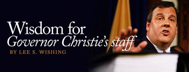 , Wisdom for Governor Christie's staff
