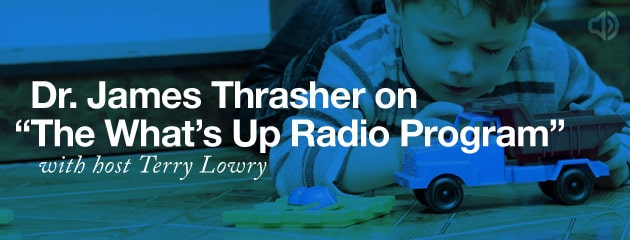 ", AUDIO – Dr. James Thrasher on ""The What's Up Radio Program"" with host Terry Lowry"