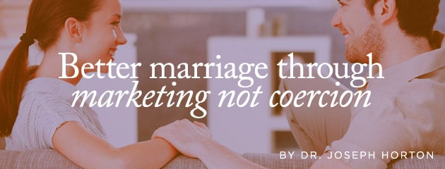 , Better marriage through marketing not coercion