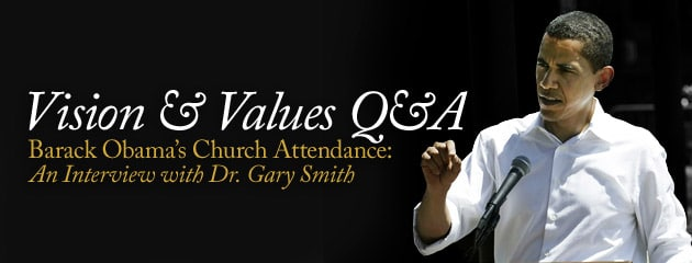 , V&V Q&A – Barack Obama's Church Attendance: An Interview with Dr. Gary Smith