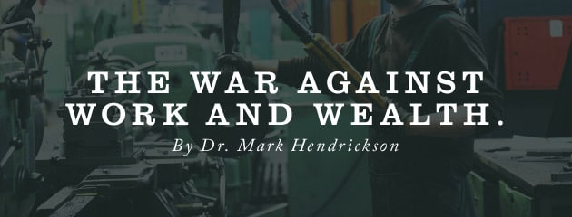 , The war against work and wealth