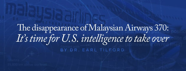 , The disappearance of Malaysian Airlines 370: It's time for U.S. intelligence to take over