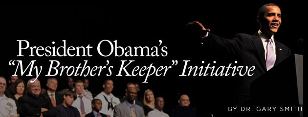 """, President Obama's """"My Brother's Keeper"""" Initiative"""