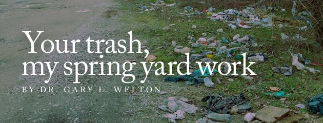 , Your trash, my spring yard work