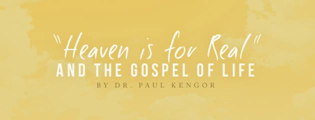 ", ""Heaven is for Real"" and the Gospel of Life"