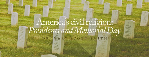 , America's civil religion: Presidents and Memorial Day