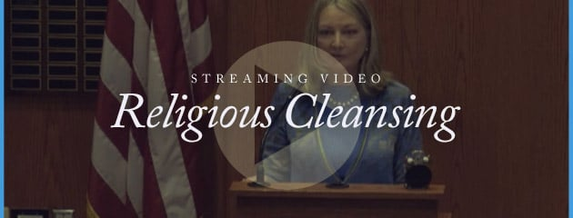 , STREAMING VIDEO – 2014 – Religious Cleansing