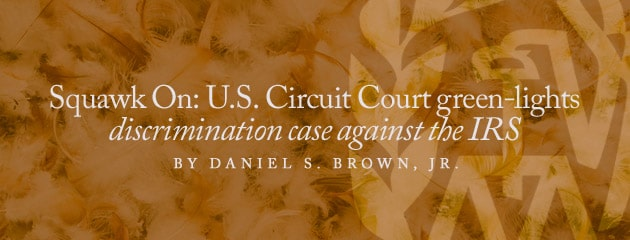 , Squawk On: U.S. Circuit Court green-lights discrimination case against the IRS