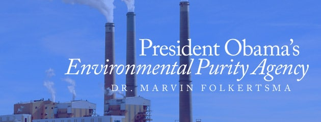 , President Obama's Environmental Purity Agency