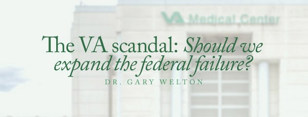 , The VA scandal: Should we expand the federal failure?