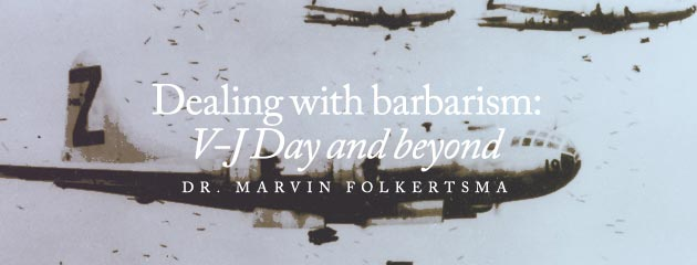 , Dealing with barbarism: V-J Day and beyond