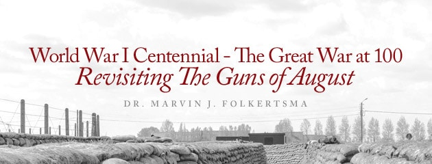 , The Great War at 100: Revisiting The Guns Of August