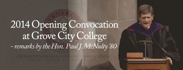 , Opening Convocation – Grove City College – Hon. Paul J. McNulty '80