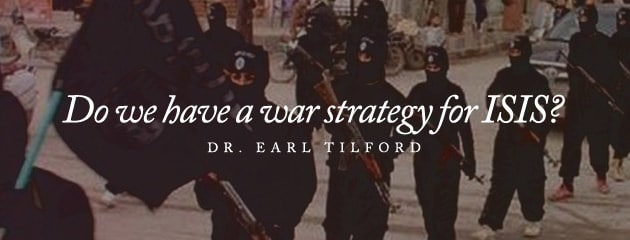 , Do we have a war strategy for ISIS?
