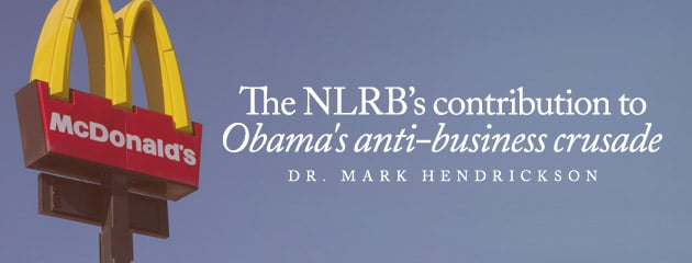 , The NLRB's contribution to Obama's anti-business crusade