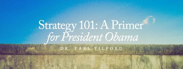 , Strategy 101: A primer for President Obama
